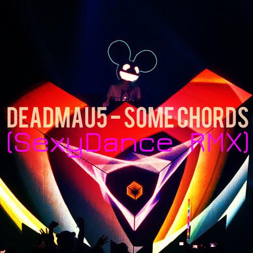 Deadmau5 Some Chords Sxd Remix