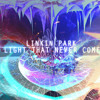 Linkin Park and Steve Aoki - A Light That Never Comes (ToXic Inside Remix)