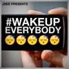 Wake Up Everybody | Produced By Jsee
