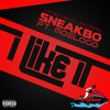 SNEAKBO FT MOELOGO - I LIKE IT @sneakbo @moelogo  OUT NOW on itunes