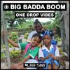 ONE DROP VIBES MIX By BIG BADDA BOOM SOUND