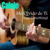 Calejo - Me Olvido De Ti (Say Something Cover en Español)