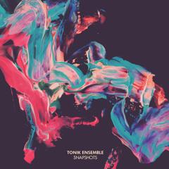 Tonik Ensemble – Imprints