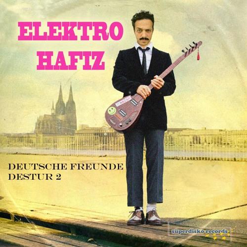Elektro Hafız - Deutsche Freunde