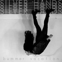 Bummer Vacation Silver Hands Artwork