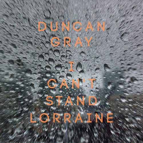 DUNCAN GRAY - I CAN'T STAND LORRAINE - TRONIK YOUTH REMIX