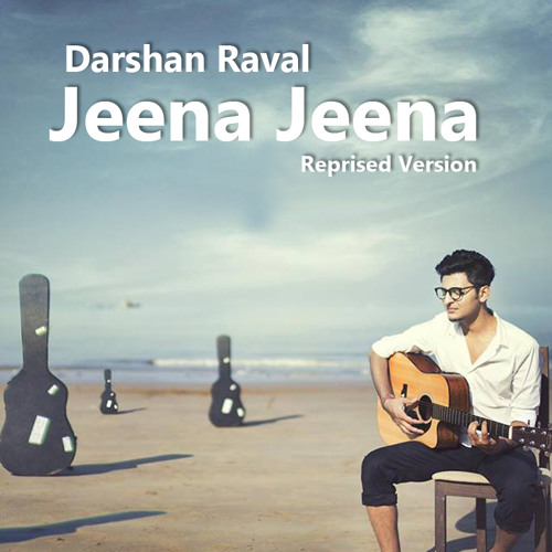 Jeena Jeena - Badlapur - Darshan Raval - Reprised Version Chords - Chordify