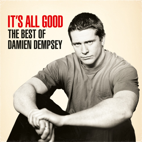 Best of Damien Dempsey | It's All Good
