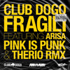 Club Dogo - Fragili Feat.Arisa (Pink Is Punk & Therio RMX)