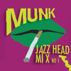 Munk's Jazz Head Mix No 1