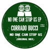 Corrado Bucci - No One Can Stop Us (Original Mix) (12'' - LT056, Side A2)