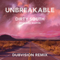 Dirty South - Unbreakable (DubVision Remix)