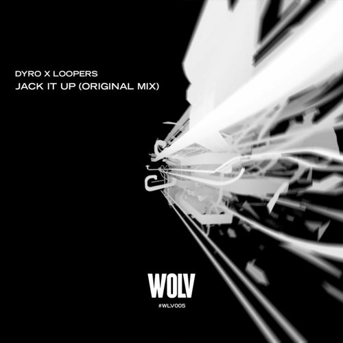 Dyro & Loopers - Jack It Up (Original Mix)