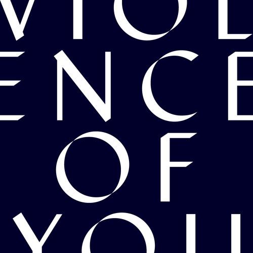 Violence of You (ft. Fine Glindvad)