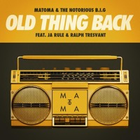 The Notorious B.I.G. - Old Thing Back Ft. Ja Rule (Matoma Remix)