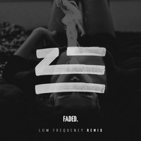 ZHU - Faded (Low Frequency Remix)FREE DOWNLOAD!