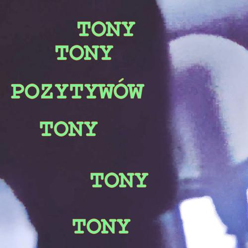 Pozytywów Tony REMASTERED