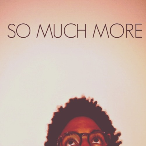 So Much More (Produced by Isaac Leo)