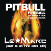 Fireball (Roof Is On Fire LE MARC Intro Edit) Free Download - Press.. Buy Link!!