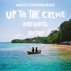 Klash City Presents: Up To The Crime ft. Vybz Kartel