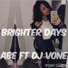 Brighter Days - @ABE201 Ft @deejayvone Part 2