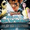 Remix Qawwali - Bindaas - Deejay Rax & Dj Prova