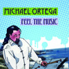 Feel The Music- Michael Ortega