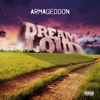 Download Armageddon -aka- Geddy 'Dream  Loud' ft. Randy Class [Prod. by FLX Soundz] Explicit Mp3