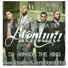 LA  MEGA MEZCLA  GRUPO AVENTURA FT. DJ ARMADA THE KING