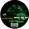 Eastern  Gone  Wild  Dub by Dubsquad