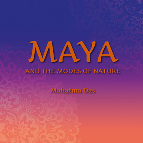 Maya and the modes of nature