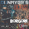 Dunmyer's DOPEST - Buygore Edition (Dedicated To Ookay, BORGORE, Dotcom, and Jauz)