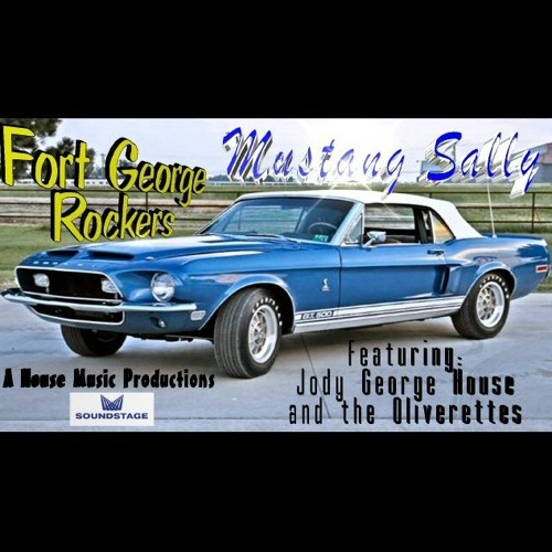 Mustang Sally Featuring Jody George Housel - The Fort George Rockers MP3