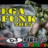 Dj Jhonatan & Dj Elton - Mega Funk 2015