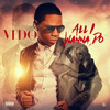 Vedo - All I Wanna Do
