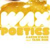 Aaron Evans Feat. Task Rok - Wax Poetics (Beat by Ganzobean)
