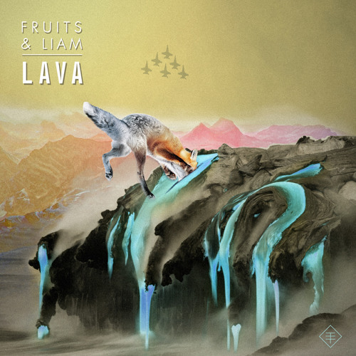 fruits & Liam - Lava