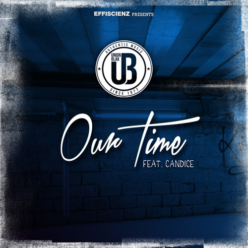"""Union Blak """"Our Time"""" feat. Candice"""