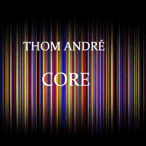 Thom André - Core