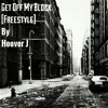 Get Off My Block [Freestyle]