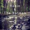 Robin & The Batmen | Seven Syllables