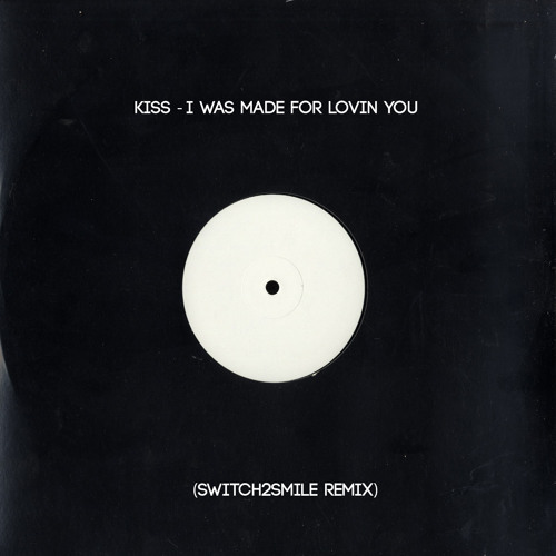 Kiss - I Was Made For Lovin' You (Switch2smile radio edit)