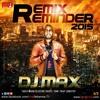 Remix Reminder 2015 - DJ MAX [UNTAG]