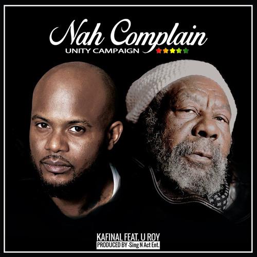 Kafinal ft U Roy – Nah Complain