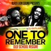 BLACK LION SOUND PRESENTS- ONE TO REMEMBER OLD SCHOOL REGGAE