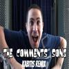 The Comments Song 5 (Kabitis Remix)