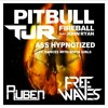 Tjr Feat. Pitbull - Fireball Ass Hypnotized (Free Waves & Dj Ruben Bootleg Remix)