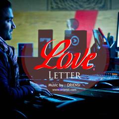 O R I E N S I ✪ Love Letter ♥ إلى حبيبة بلا عنوان Romantic music - موسيقى بيانو & عود - عزف من القلب