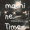 Machine. Time-