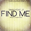Tango - Find Me Feat. JT at Major League Music Group